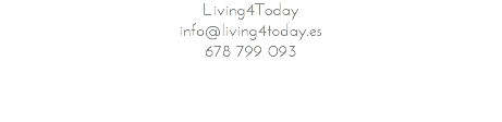 Living4Today info@living4today.es 678 799 093